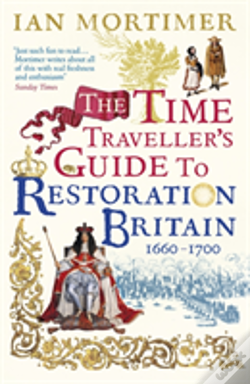 Wook.pt - The Time Traveller'S Guide To Restoration Britain