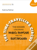 The Time-Travelling Circus: The Dossier Concerning Pablo Fanque And The Electrolier