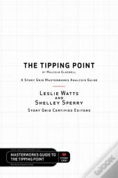 The Tipping Point By Malcolm Gladwell - A Story Grid Masterwork Analysis Guide