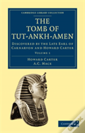 The Tomb Of Tut-Ankh-Amen - Volume 1