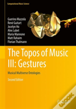 The Topos Of Music Iii: Gestures