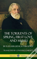 The Torrents Of Spring, First Love, And Mumu (Hardcover)
