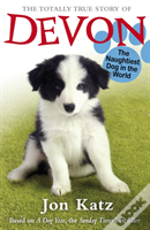 The Totally True Story Of Devon, The Naughtiest Dog In The World