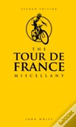 The Tour De France Miscellany