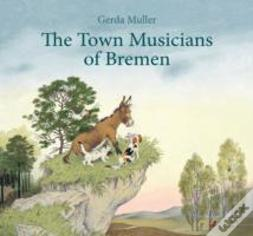 The Town Musicians Of Bremen
