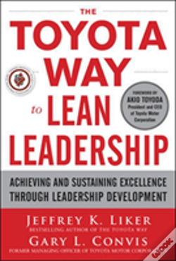 Wook.pt - The Toyota Way To Lean Leadership: Achieving And Sustaining Excellence Through Leadership Development