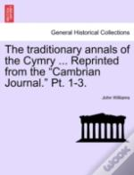 The Traditionary Annals Of The Cymry ...