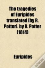 The Tragedies Of Euripides Translated (B