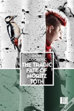 Wook.pt - The Tragic Fate Of Moritz Toth