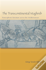 The Transcontinental Maghreb