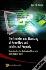 The Transfer And Licensing Of Know-How And Intellectual Property