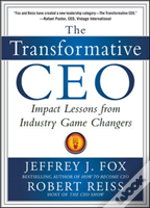 The Transformative Ceo: Game-Changing Strategies For Leading Your Company To Innovation And Growth
