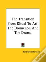 The Transition From Ritual To Art: The Dromenon And The Drama