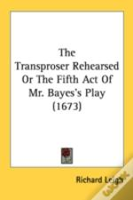 The Transproser Rehearsed Or The Fifth A