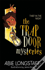 The Trapdoor Mysteries: Thief In The Night