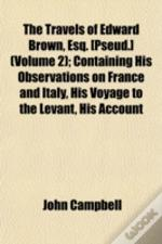 The Travels Of Edward Brown, Esq. (Pseud