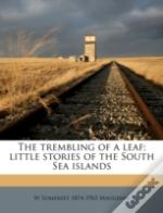 The Trembling Of A Leaf; Little Stories