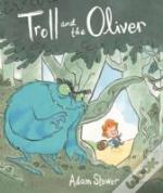 The Troll And The Oliver