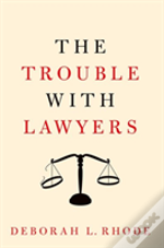 The Trouble With Lawyers