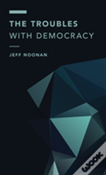 The Troubles With Democracy