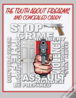 Wook.pt - The Truth About Firearms And Concealed Carry