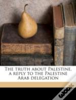The Truth About Palestine, A Reply To Th