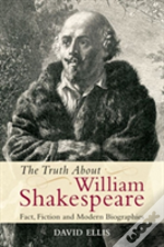 The Truth About William Shakespeare