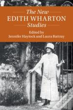 The Twenty-First-Century Critical Revisions The New Edith Wharton Studies