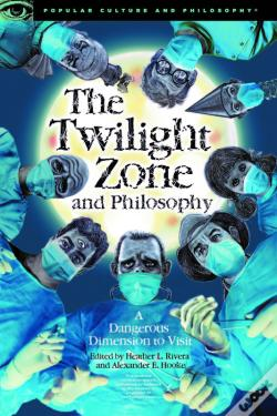 Wook.pt - The Twilight Zone And Philosophy