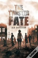 The Twisted Fate