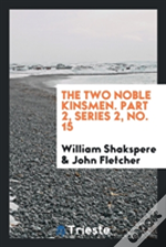 The Two Noble Kinsmen. Part 2, Series 2, No. 15