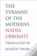 The Tyranny Of The Moderns