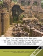 The Tyro'S Greek And English Lexicon: Or