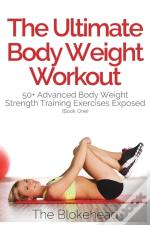 The Ultimate Body Weight Workout