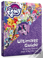 The Ultimate Guide: The Ponies, Myth And Magic Of Equestria