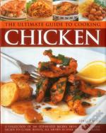 The Ultimate Guide To Cooking Chicken