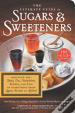 The Ultimate Guide To Sugars And Sweeteners