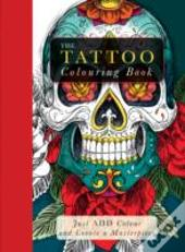 The Ultimate Tattoo Colouring Book