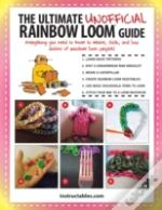The Ultimate Unofficial Rainbow Loom Guide