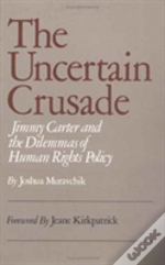 The Uncertain Crusade