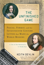 The Unfinished Game Pascal, Fermat, And The Seventeenth-Century Letter That Made The World Modern