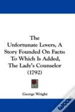 The Unfortunate Lovers, A Story Founded
