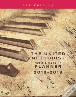 Wook.pt - The United Methodist Music & Worship Planner 2018-2019 Ceb Edition