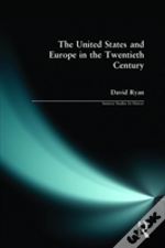 The United States And Europe In The Twentieth Century