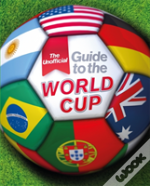 The Unofficial Guide To The World Cup