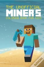 The Unofficial Miner'S Coloring Book For Kids