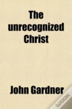 The Unrecognized Christ