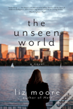 The Unseen World 8211 A Novel