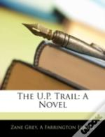The U.P. Trail: A Novel