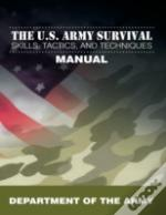 The U.S. Army Survival Skills, Tactics, And Techniques Manual
